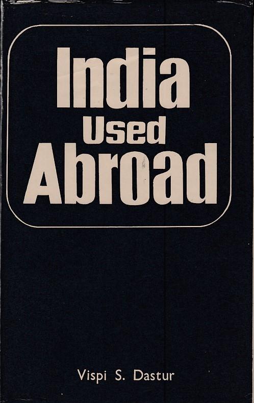 India Used Abroad Vispi Dastur