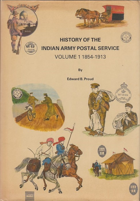 Military History of Indian Army Postal Service 1854 1913 Edward Proud Vol 1