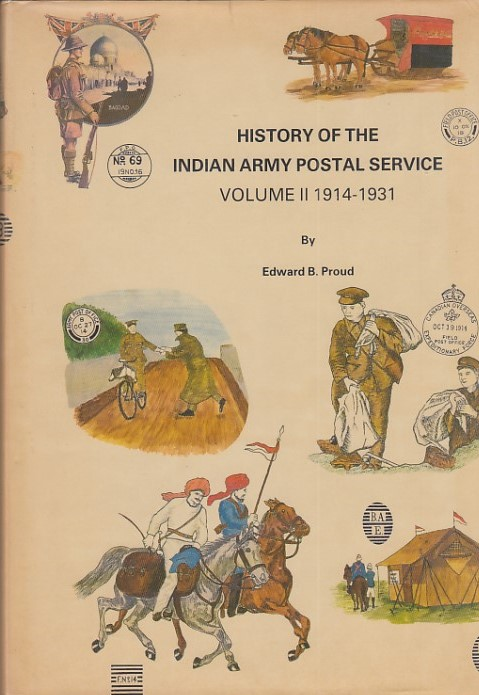 Military History of Indian Army Postal Service 1914 1931 Edward Proud Vol 2
