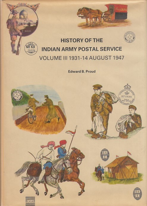 Military History of Indian Army Postal Service 1931 1947 Edward Proud Vol 3